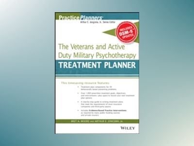 The Veterans and Active Duty Military Psychotherapy Treatment Planner, with av Bret A. Moore