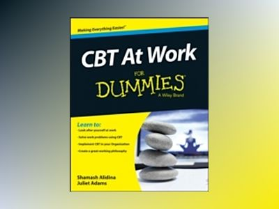 CBT at Work For Dummies av Shamash Alidina