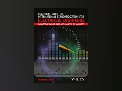 Practical Guide to International Standardization for Electrical Engineers: av Hermann J. Koch
