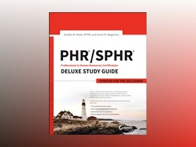 PHR / SPHR Professional in Human Resources Certification Deluxe Study Guide av Sandra M. Reed