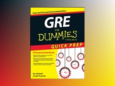 GRE For Dummies, Quick Prep Edition av Ron Woldoff