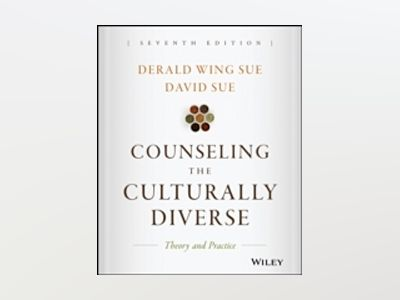 Counseling the Culturally Diverse: Theory and Practice, 7th Edition av Derald Wing Sue