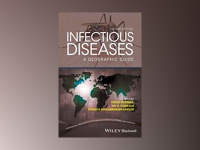 Infectious Diseases: A Geographic Guide, 2nd Edition av Eskild Petersen