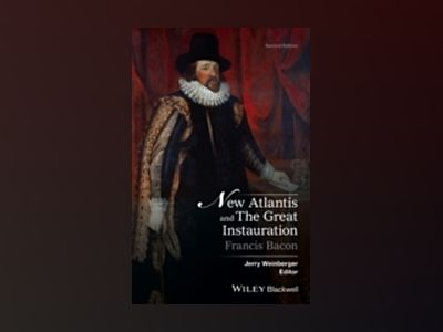 New Atlantis and The Great Instauration av Jerry Weinberger