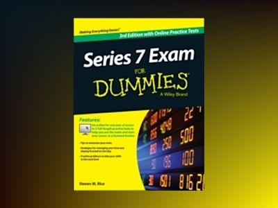 Series 7 Exam For Dummies, with Online Practice Tests, 3rd Edition av Steven M. Rice