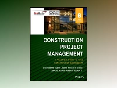 Construction Project Management Sixth Edition Red Vector bundle av S. Keoki Sears