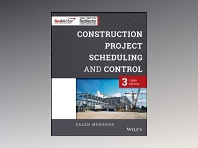 Construction Project Scheduling and Control: Red Vector Bundle, 3rd Edition av Saleh A. Mubarak