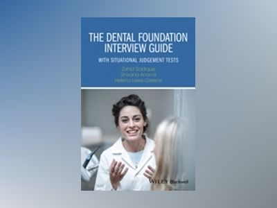 The Dental Foundation Interview Guide: With Situational Judgement Tests av Zahid Siddique