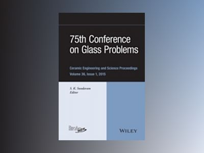 75th Conference on Glass Problems: Ceramic Engineering and Science Proceedi av S. K. Sundaram