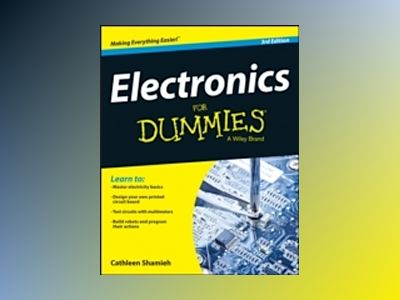 Electronics For Dummies, 3rd Edition av Cathleen Shamieh