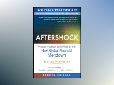 Aftershock, Fourth Edition: Protect Yourself and Profit in the Next Global av David Wiedemer