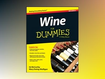 Wine For Dummies, 6th Edition av Ed McCarthy