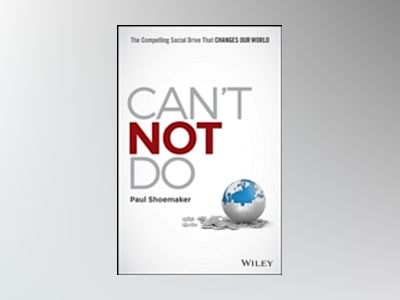 Can't Not Do: The Compelling Social Drive that Changes Our World av Paul Shoemaker