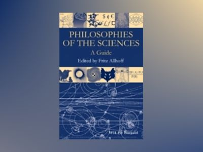 Philosophies of the Sciences: A Guide av Fritz Allhoff