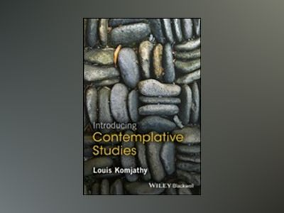 Introducing Contemplative Studies av Louis Komjathy