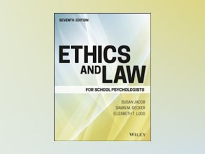 Ethics and Law for School Psychologists, 7th Edition av Susan Jacob
