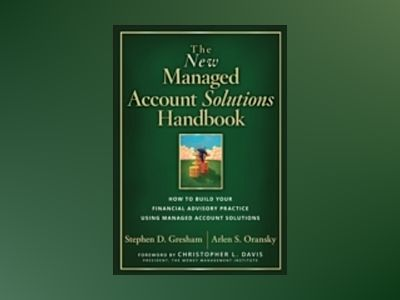 The New Managed Account Solutions Handbook: How to Build Your Financial Adv av Stephen D. Gresham