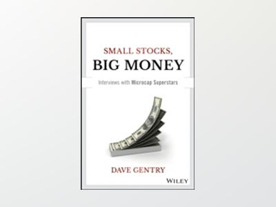 Small Stocks, Big Money: Interviews With Microcap Superstars av Dave Gentry