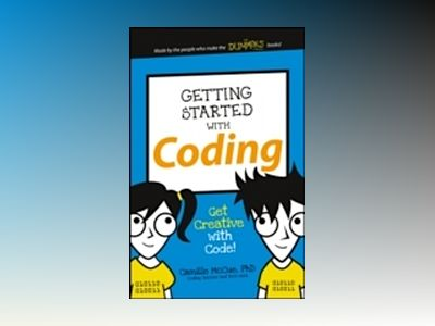 Getting Started with Coding: Get Creative with Code! av Camille McCue