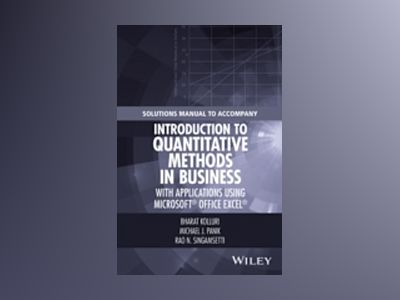 Solutions Manual to Accompany Introduction to Quantitative Methods in Busin av Bharat Kolluri