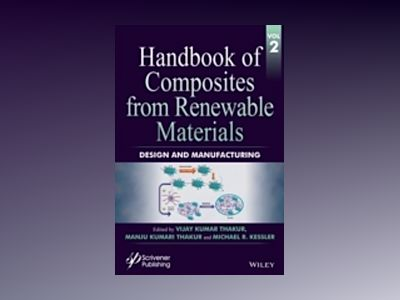 Handbook of Composites from Renewable Materials, Volume 2, Design and Manuf av Vijay Kumar Thakur