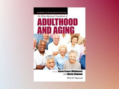 The Wiley-Blackwell Handbook of Adulthood and Aging av Susan Krauss Whitbourne