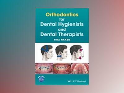 Orthodontics for Dental Hygienists and Dental Therapists av Tina Raked