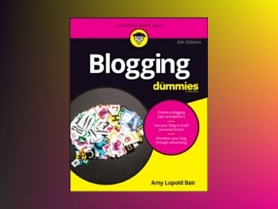 Blogging For Dummies, 6th Edition av Amy Lupold Bair