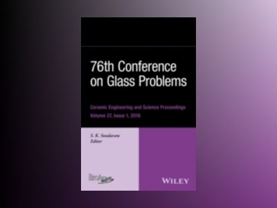 76th Conference on Glass Problems: Ceramic Engineering and Science Proceedi av Wiley