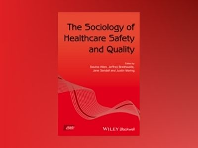 The Sociology of Healthcare Safety and Quality av Davina Allen
