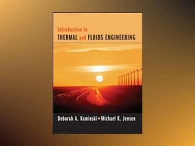 Introduction to Thermal and Fluids Engineering 1E REPRINT av Deborah A. Kaminski