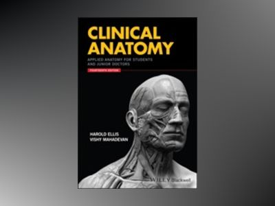 Clinical Anatomy: Applied Anatomy for Students and Junior Doctors av Harold Ellis