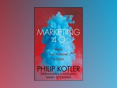 Marketing 4.0: From Products to Customers to the Human Spirit av Philip Kotler