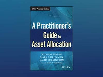 A Practitioner's Guide to Asset Allocation av Mark P. Kritzman