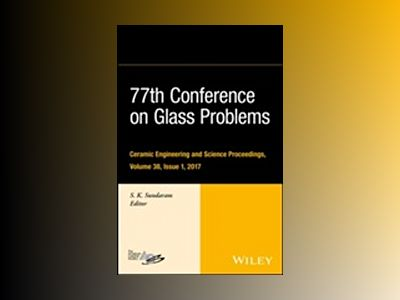 77th Conference on Glass Problems: Ceramic Engineering and Science Proceedi av S. K. Sundaram