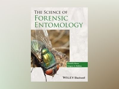 The Science of Forensic Entomology av David B. Rivers