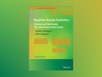 Register-based Statistics: Statistical Methods for Administrative Data, 2nd av Anders Wallgren