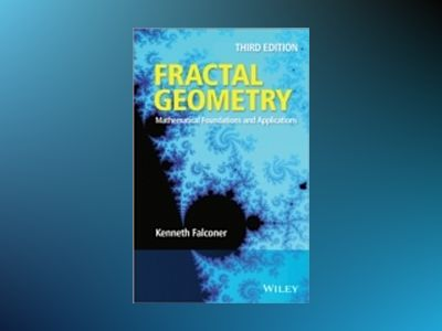 Fractal Geometry: Mathematical Foundations and Applications, 3rd Edition av Kenneth Falconer