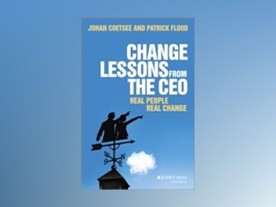Change Lessons from the CEO: Real People, Real Change av Patrick C. Flood