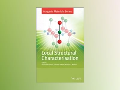 Local Structural Characterisation: Inorganic Materials Series av Duncan W. Bruce