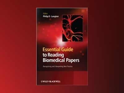 Essential Guide to Reading Biomedical Papers: Recognising and Interpreting av Philip D. Langton