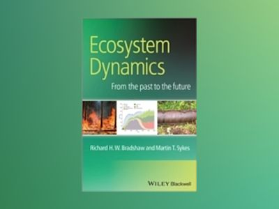 Ecosystem Dynamics: From the Past to the Future av Richard Bradshaw