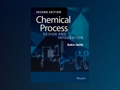 Chemical Process Design and Integration, 2nd Edition av Robin Smith