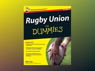 Rugby Union For Dummies, 3rd Edition av Nick Cain