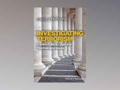 Investigating Terrorism: Current Political, Legal and Psychological Issues av John Pearse