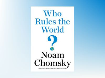 Who Rules the World? av Noam Chomsky