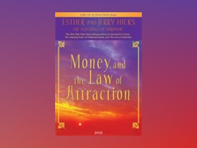 Money, and the law of attraction - learning to attract wealth, health, and av Jerry Hicks