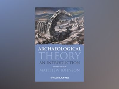 Archaeological Theory: An Introduction, 2nd Edition av Matthew Johnson