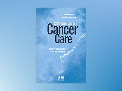 Communication in cancer care av Mary Burgess