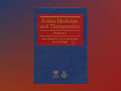 Feline Medicine and Therapeutics, 3rd Edition av E. Chandler